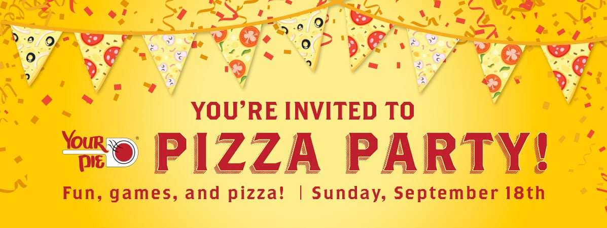 Your Pie Pizza Party – Sunday, September 18th!