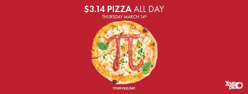 Your Pie Pizza National Pi Day Deal Offer Event March 14